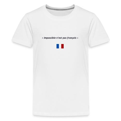 Impossible n'est pas français - T-shirt Premium Ado