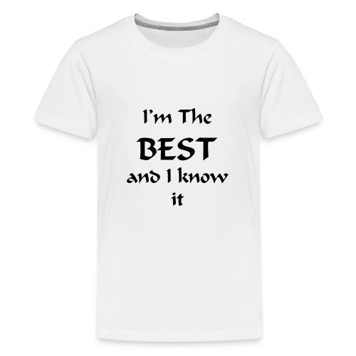 I'm the best and I know it - T-shirt Premium Ado