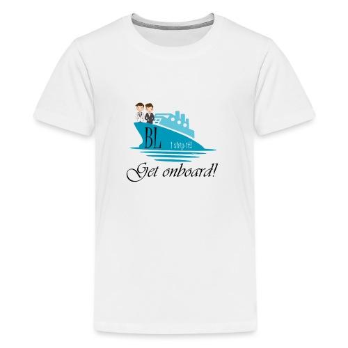 BL Ship - Teenage Premium T-Shirt