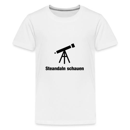 Zsamm Steandaln schauen - Teenager Premium T-Shirt