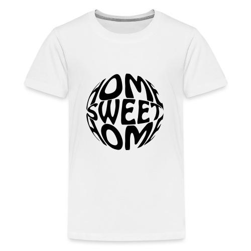 Home Sweet Home - Teenage Premium T-Shirt