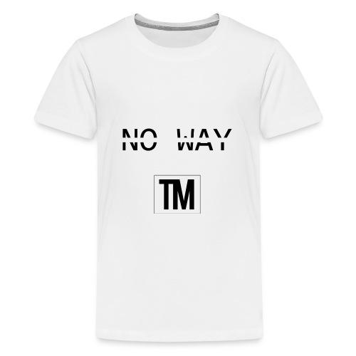 NO WAY - Teenage Premium T-Shirt