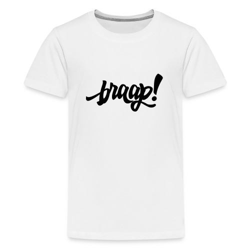 braap! - Teenager Premium T-Shirt