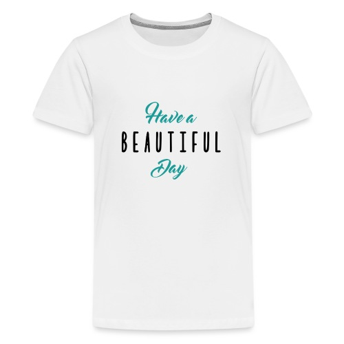 Have a beautiful day / Mug - T-shirt Premium Ado