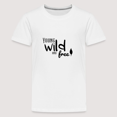 Young, wild and free - T-shirt Premium Ado