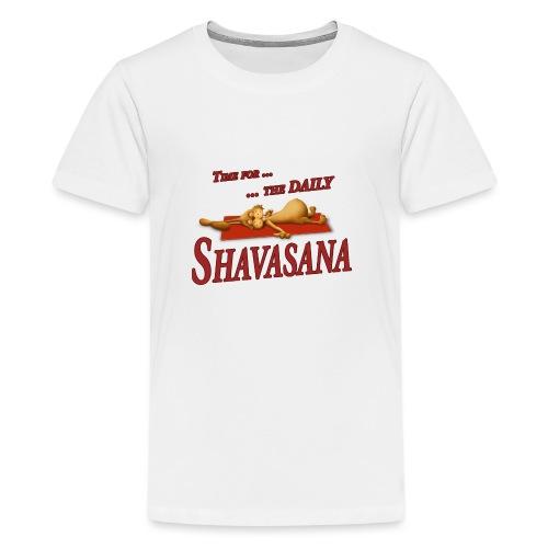 Time for Daily Shavasana - Teenager Premium T-Shirt