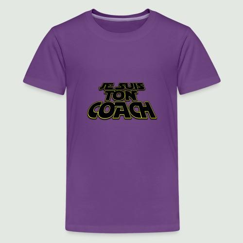 je suis ton coach - T-shirt Premium Ado