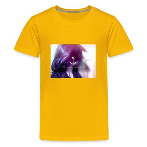 Live your f*cking life - Teenager Premium T-Shirt