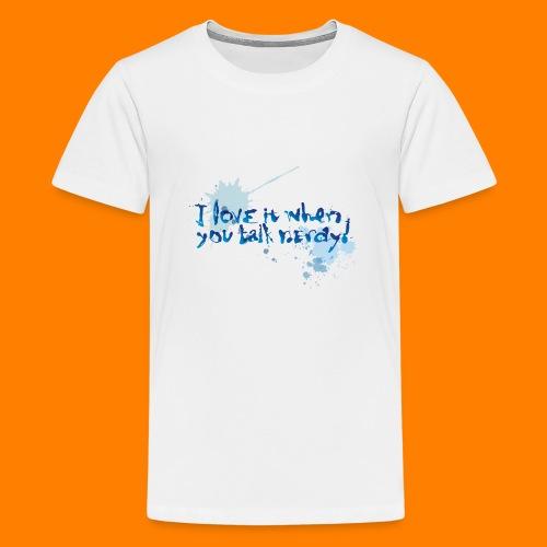 talk nerdy - Teenage Premium T-Shirt