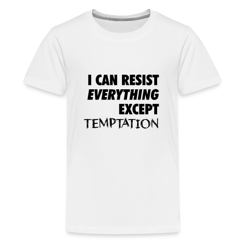 Resist Temptation - Teenage Premium T-Shirt
