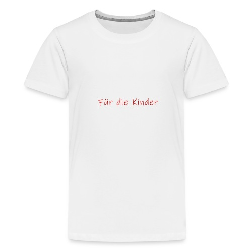 Für die Kinder - Teenager Premium T-Shirt