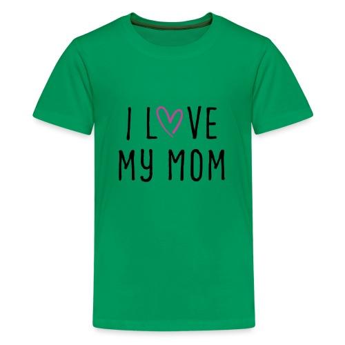 I love my mom Muttertagsgeschenk - Teenager Premium T-Shirt