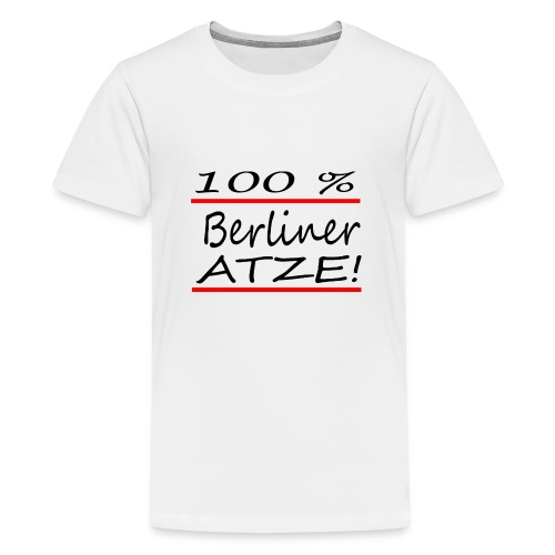 100% Berliner Atze - Teenager Premium T-Shirt