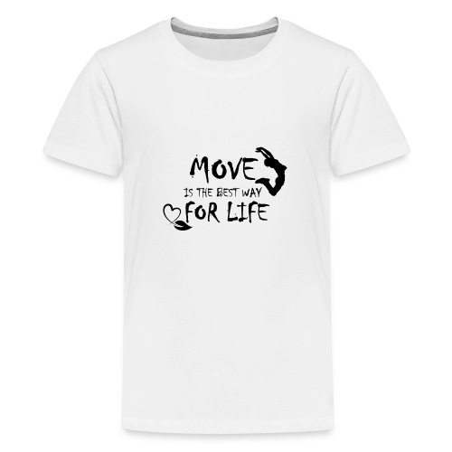 Move Best Way Life - T-shirt Premium Ado