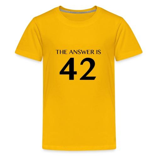 The Answer is 42 Black - Teenage Premium T-Shirt
