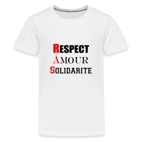Respect Amour Solidarité - T-shirt Premium Ado