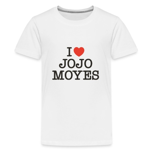 I LOVE JOJO MOYES - Teenager premium T-shirt