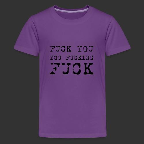 T-shirt, Fuck you... - Premium-T-shirt tonåring