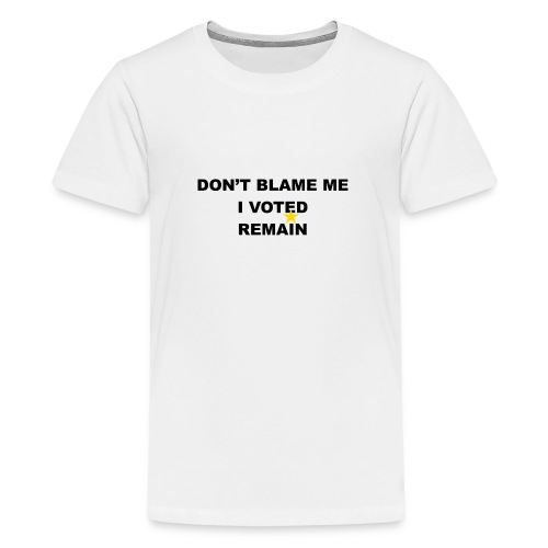 don't blame me 2 - Teenage Premium T-Shirt