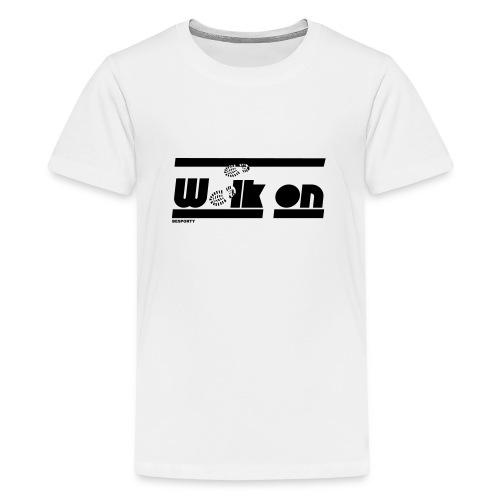 BESPORTY_WALK ON - Teenager Premium T-shirt