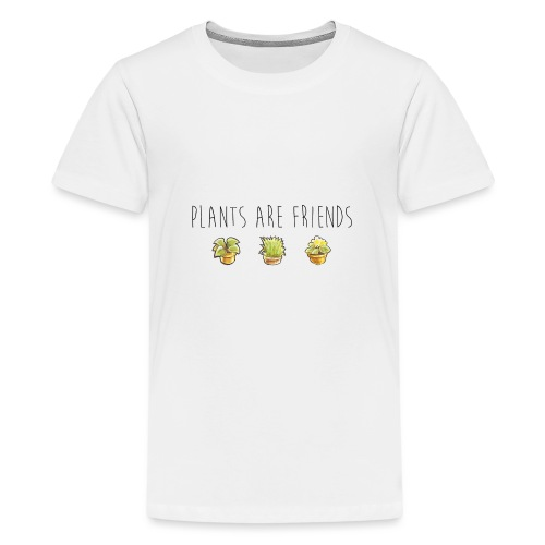 Plants are friends - Teenager Premium T-Shirt