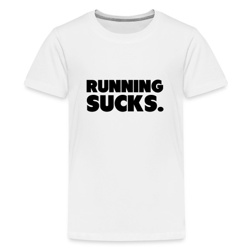 Running Sucks - Teinien premium t-paita