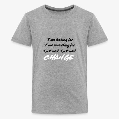 Change (NF) 1.1 - Teenage Premium T-Shirt