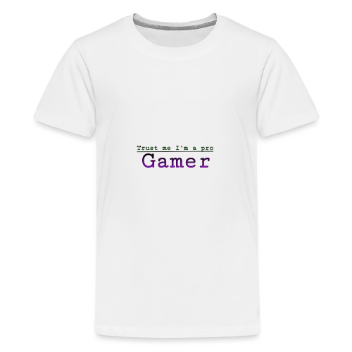 Trust me Im a pro gamer - Teenage Premium T-Shirt