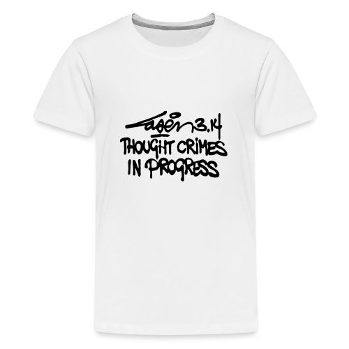 Thought Crimes In Progres - Teenage Premium T-Shirt