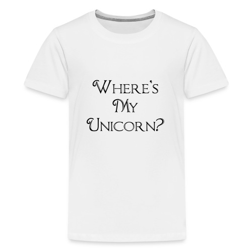 Where's My Unicorn - Teenage Premium T-Shirt