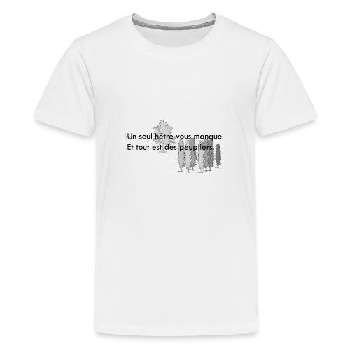 Un seul hêtre vous manque - T-shirt Premium Ado