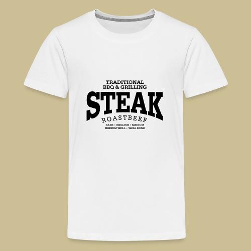 Steak (black) - Teenager Premium T-Shirt