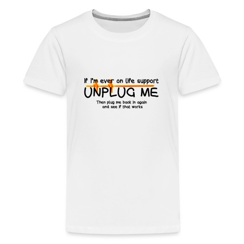 life support - helpdesk to the end - Teenage Premium T-Shirt