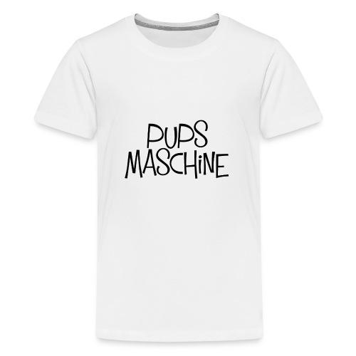 PupsMaschine - Teenager Premium T-Shirt