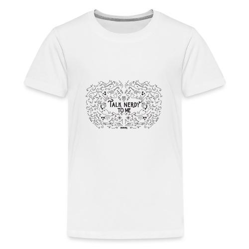 TalkNerdyToMe - Teenager Premium T-shirt