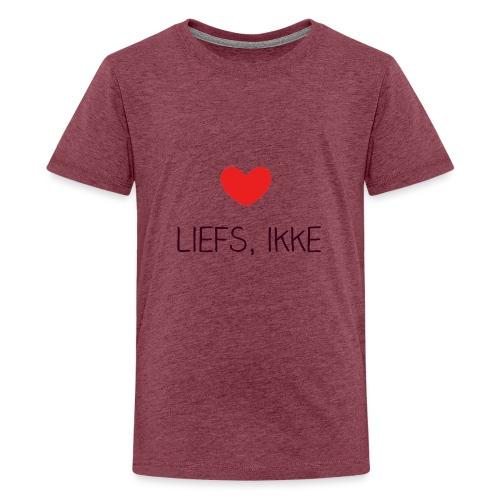 Liefs, ikke - Teenager Premium T-shirt