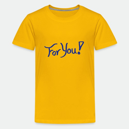 for you! - Teenage Premium T-Shirt