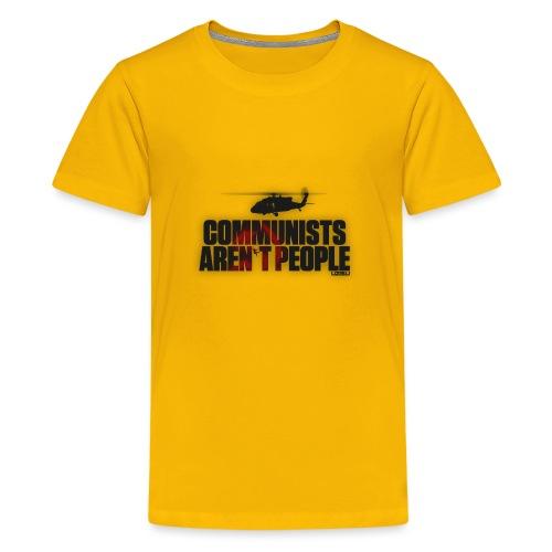 Communists aren't People - Teenage Premium T-Shirt