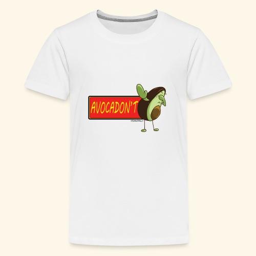 AvocaDON'T - Teenage Premium T-Shirt