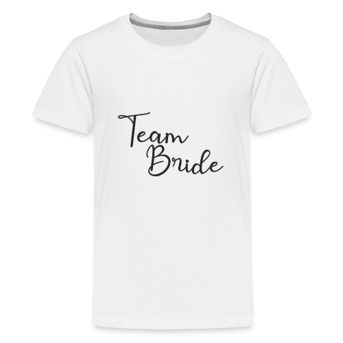 Team Bride - Teenager Premium T-Shirt