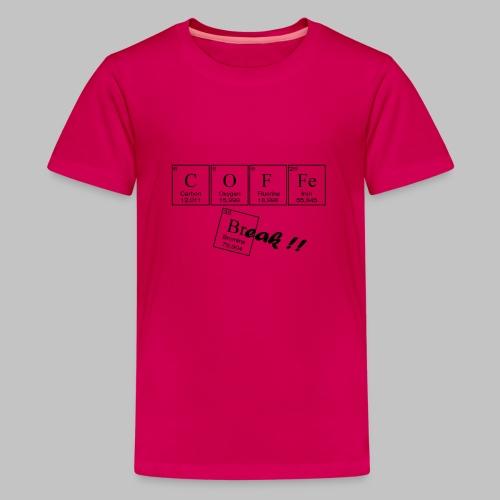 Coffee Break - Teenage Premium T-Shirt