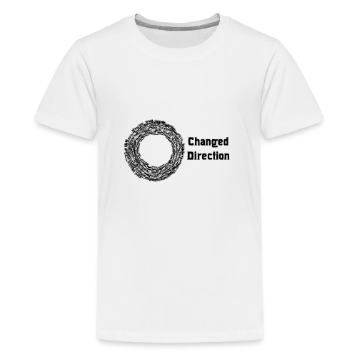 Changed Direction - Teenage Premium T-Shirt