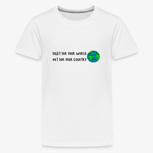 fight for your world - Teenager Premium T-Shirt