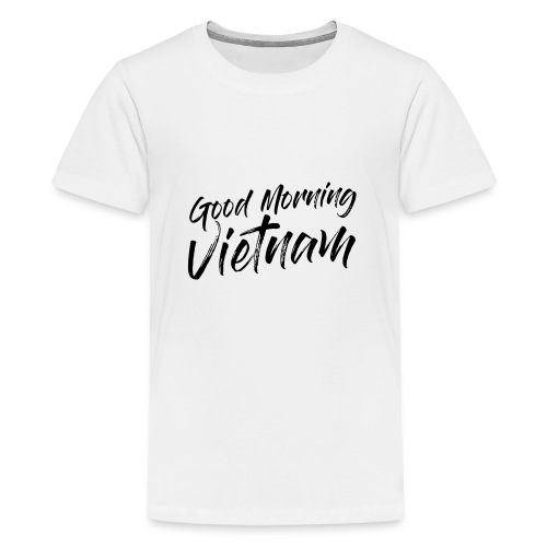Good Morning Vietnam - T-shirt Premium Ado