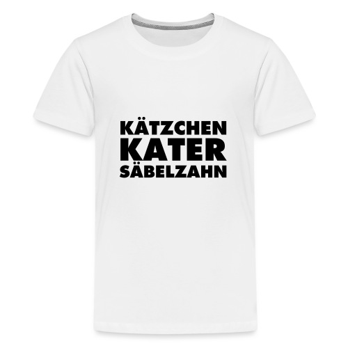 KÄTZCHEN KATER SÄBELZAHN - Teenager Premium T-Shirt