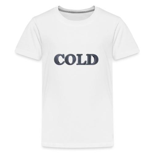 Cold kalt Winter - Teenager Premium T-Shirt