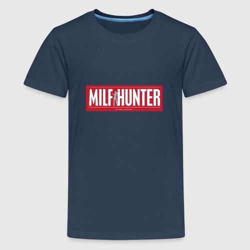 MILFHUNTER1 - Teenager premium T-shirt