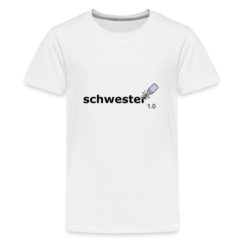 Schwester_1-0 - Teenager Premium T-Shirt