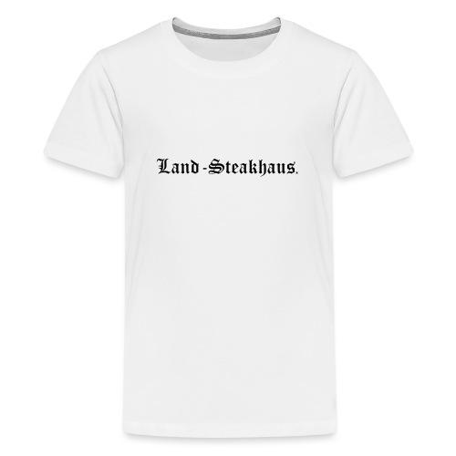 Land Steakhaus - Teenager Premium T-Shirt