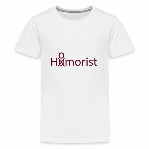 HuOmorist - Teenager Premium T-Shirt